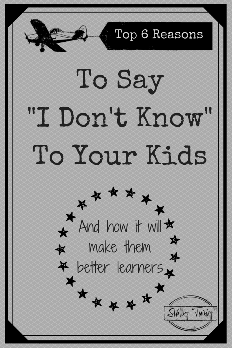 "You don't always have to have all the answers.  Find out why you should say ""I don't know"" to your kids more often, and how it will make them better learners."