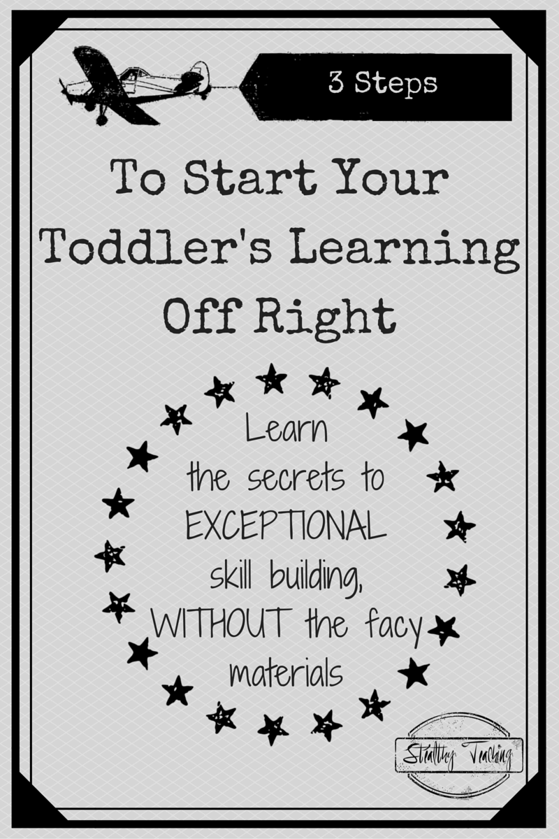Looking for ways to start teaching your toddler?  Find out how to start off their learning right for EXCEPTIONAL skill building without the fancy materials.